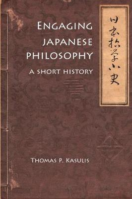 Engaging Japanese Philosophy - Thomas P. Kasulis