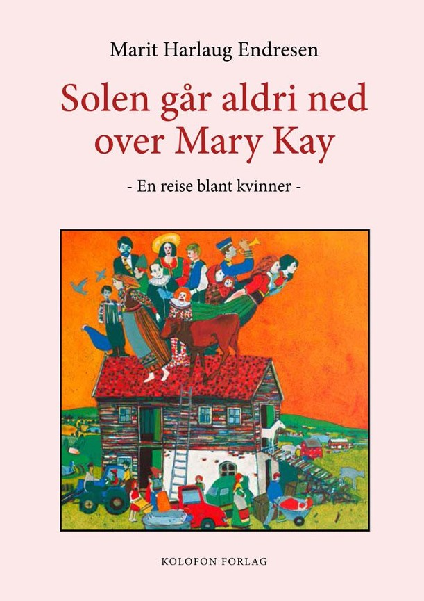Solen går aldri ned over Mary Kay - Marit Harlaug Endresen