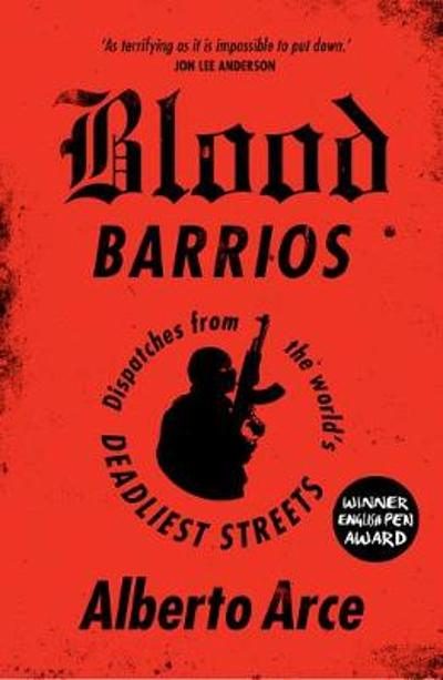 Blood Barrios - Alberto Arce