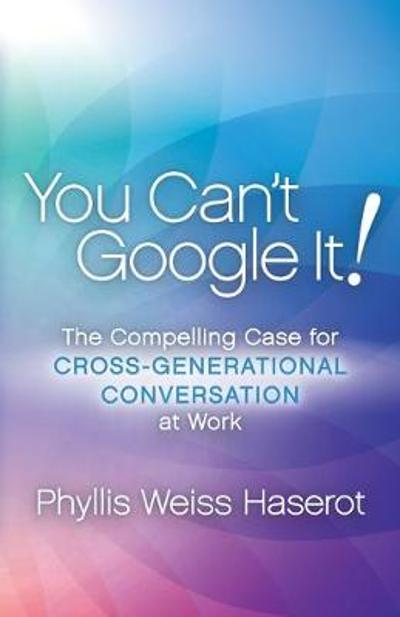 You Can't Google It! - Phyllis Weiss Haserot
