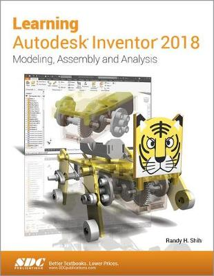 Learning Autodesk Inventor 2018 - Randy Shih