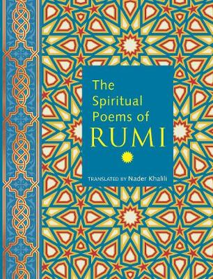 The Spiritual Poems of Rumi - Nader Khalili
