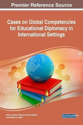 Global Competencies for Educational Diplomacy in International Settings - Brad E. Bizzell