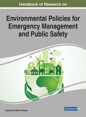 Handbook of Research on Environmental Policies for Emergency Management and Public Safety - Augustine Nduka Eneanya