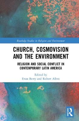 Church, Cosmovision and the Environment - Evan Berry
