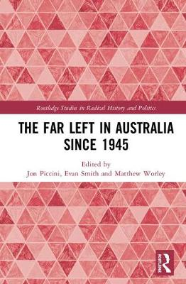 The Far Left in Australia since 1945 - Evan Smith
