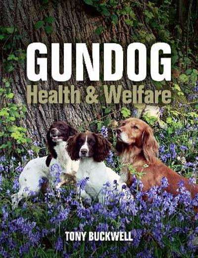 Gundog Health and Welfare - Tony Buckwell