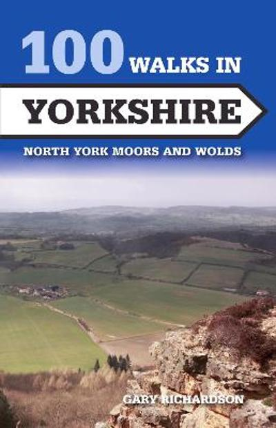 100 Walks in Yorkshire - Gary Richardson