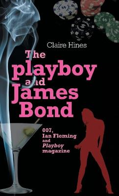 The Playboy and James Bond - Claire Hines