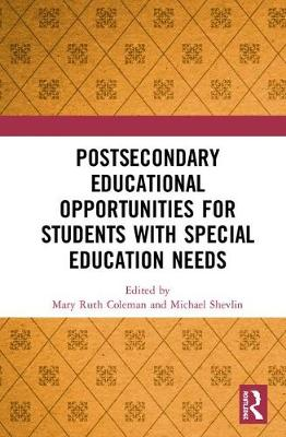 Postsecondary Educational Opportunities for Students with Special Education Needs - Mary Ruth Coleman