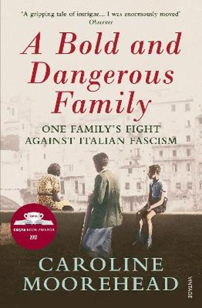 A Bold and Dangerous Family - Caroline Moorehead