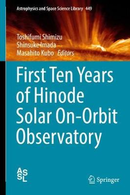 First Ten Years of Hinode Solar On-Orbit Observatory - Toshifumi Shimizu