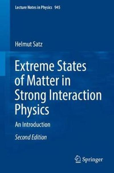 Extreme States of Matter in Strong Interaction Physics - Helmut Satz