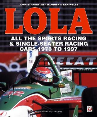 LOLA - All the Sports Racing Cars 1978-1997 - Esa Illoinen