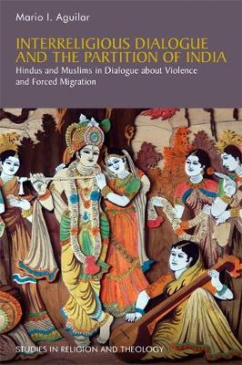 Interreligious Dialogue and the Partition of India - Mario I. Aguilar