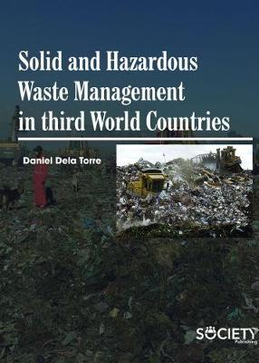 Solid and Hazardous Waste Management in Third World Countires - Daniel Dela Torre