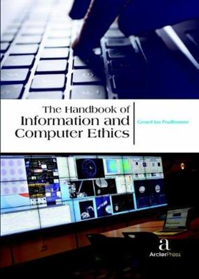 The Handbook of Information and Computer Ethics - Gerard Ian Prudhomme