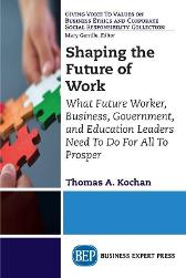 Shaping the Future of Work - Thomas A. Kochan
