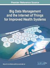 Handbook of Research on Big Data Management and the Internet of Things for Improved Health Systems - Brojo Kishore Mishra Raghvendra Kumar