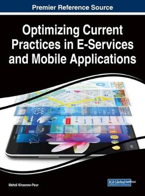 Optimizing Current Practices in E-Services and Mobile Applications - Mehdi Khosrow-Pour