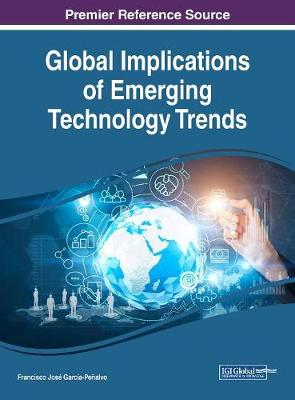 Global Implications of Emerging Technology Trends - Francisco Jose Garcia-Penalvo