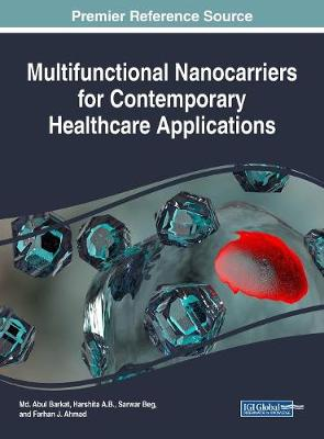 Multifunctional Nanocarriers for Contemporary Healthcare Applications - Md. Abul Barkat