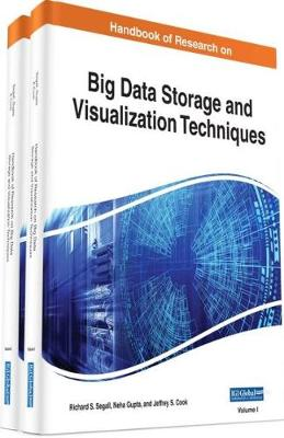 Handbook of Research on Big Data Storage and Visualization Techniques - Richard S. Segall