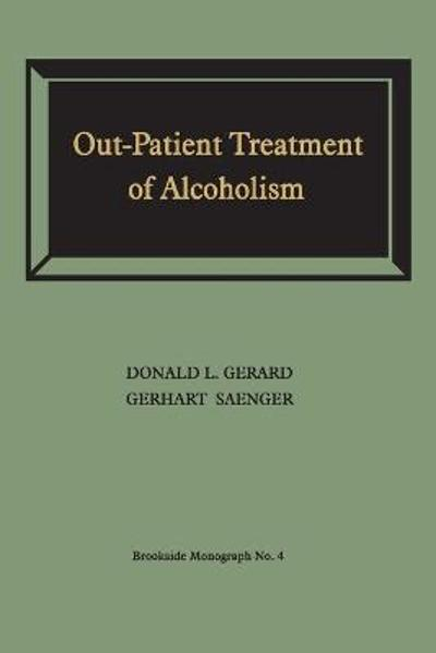 Out-Patient Treatment of Alcoholism - Donald L Gerard