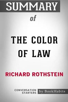 Summary of the Color of Law by Richard Rothstein Conversation Starters - Bookhabits