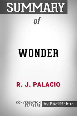 Summary of Wonder by R. J. Palacio Conversation Starters - Bookhabits