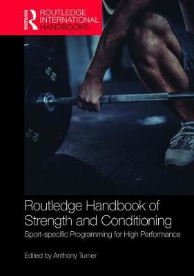 Routledge Handbook of Strength and Conditioning - Anthony Turner