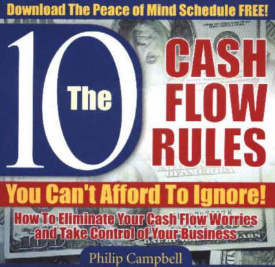 10 Cash Flow Rule You Can't Afford to Ignore! - Philip Campbell