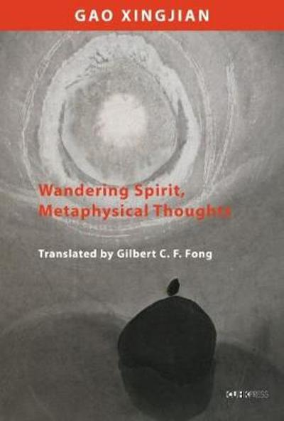 Wandering Mind and Metaphysical Thoughts - Xingjian Gao