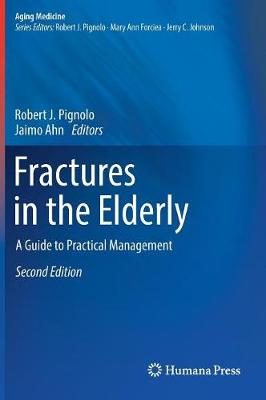 Fractures in the Elderly - Robert J. Pignolo