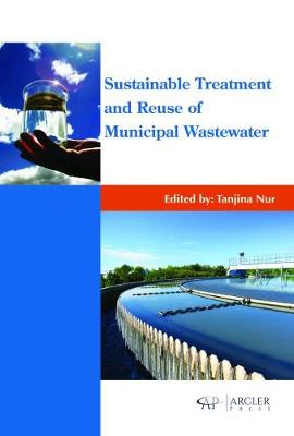 Sustainable Treatment and Reuse of Municipal Wastewater - Tanjina Nur
