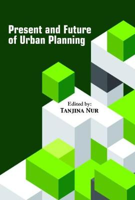 Present and Future of Urban Planning - Tanjina Nur