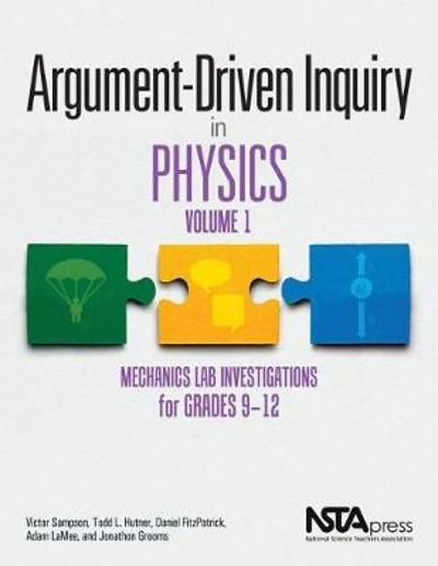Argument-Driven Inquiry in Physics, Volume 1 - Victor Sampson