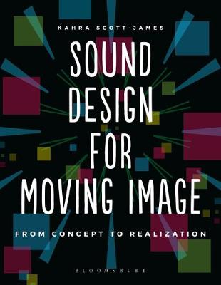Sound Design for Moving Image - Kahra Scott-James