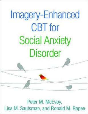 Imagery-Enhanced CBT for Social Anxiety Disorder - Peter M. McEvoy