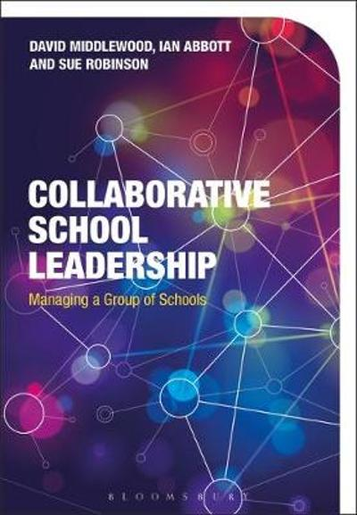 Collaborative School Leadership - David Middlewood