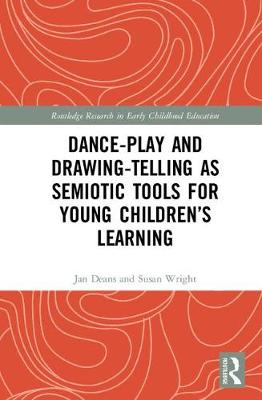 Dance-Play and Drawing-Telling as Semiotic Tools for Young Children's Learning - Jan Deans