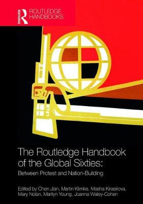The Routledge Handbook of the Global Sixties - Jian Chen