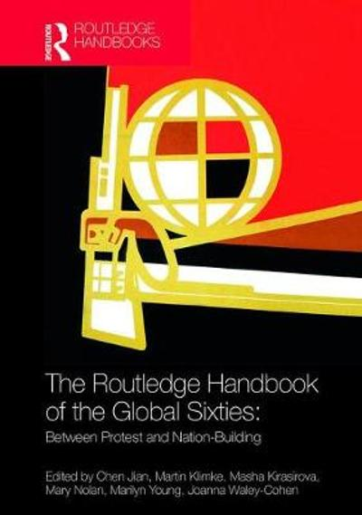 The Routledge Handbook of the Global Sixties - Chen Jian