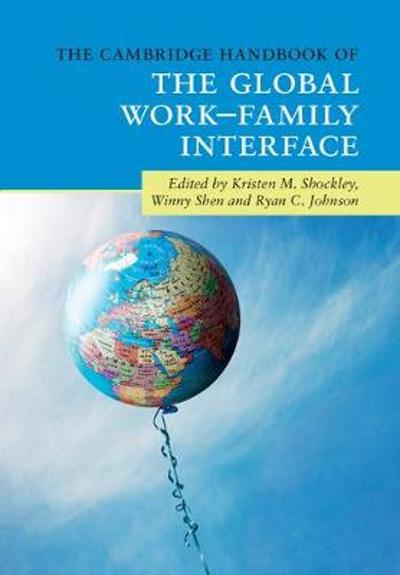 The Cambridge Handbook of the Global Work-Family Interface - Kristen M. Shockley