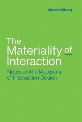 The Materiality of Interaction - Mikael Wiberg