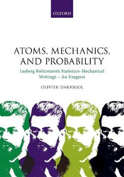 Atoms, Mechanics, and Probability - Olivier Darrigol