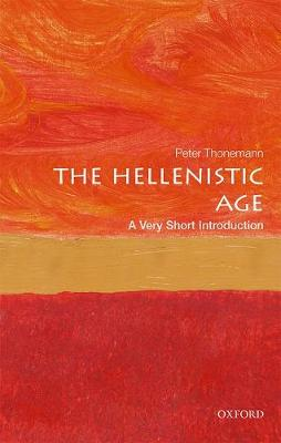 The Hellenistic Age: A Very Short Introduction - Peter Thonemann