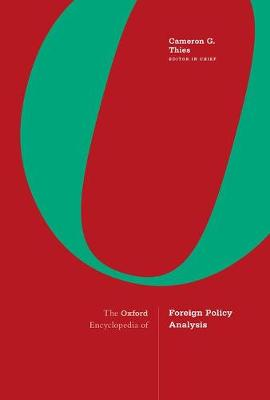 The Oxford Encyclopedia of Foreign Policy Analysis - Cameron G. Thies