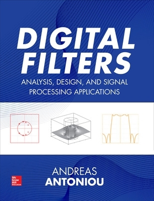 Digital Filters: Analysis, Design, and Signal Processing Applications - Andreas Antoniou