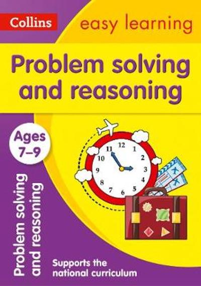 Problem Solving and Reasoning Ages 7-9 - Collins Easy Learning